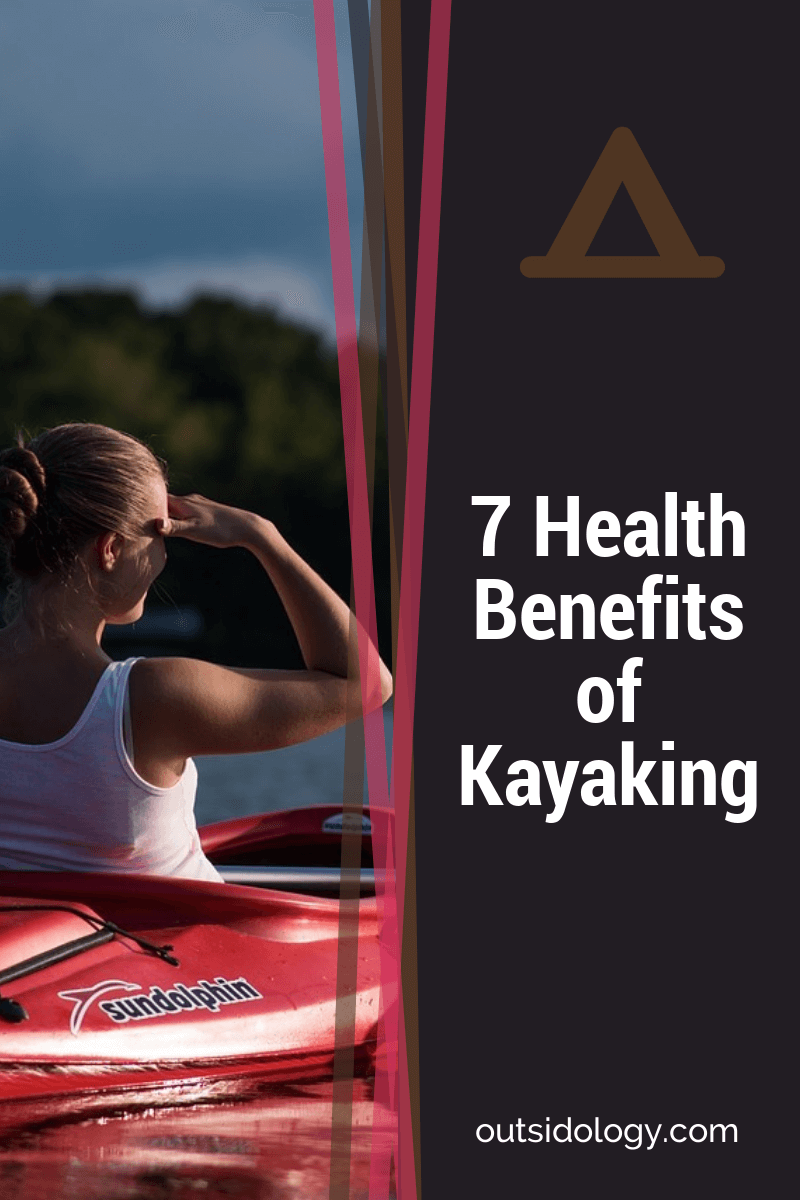 7 Health Benefits of Kayaking