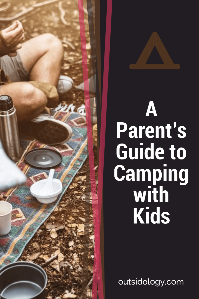 A Parent's Guide to Camping with Kids