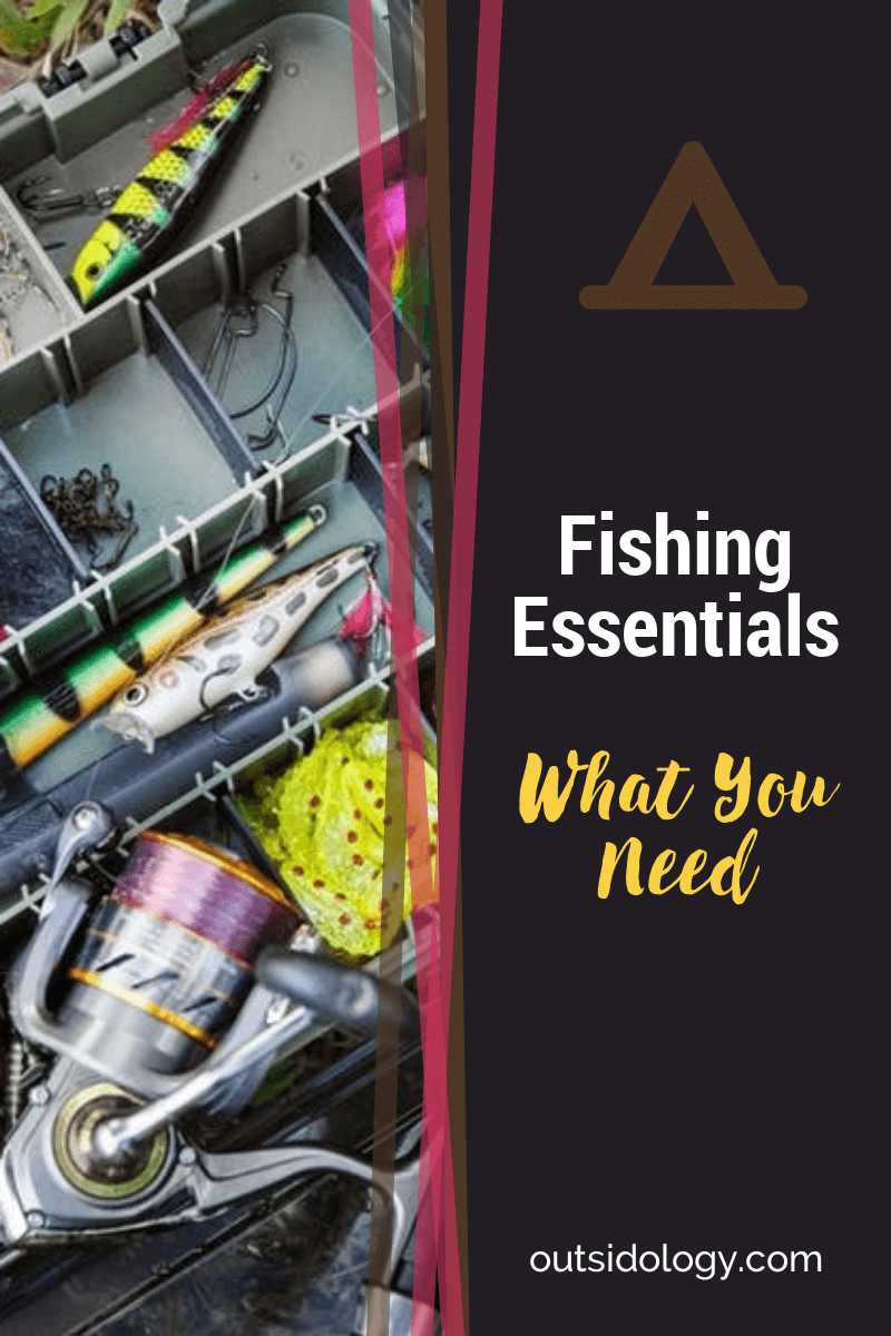Fishing Essentials – What You Need