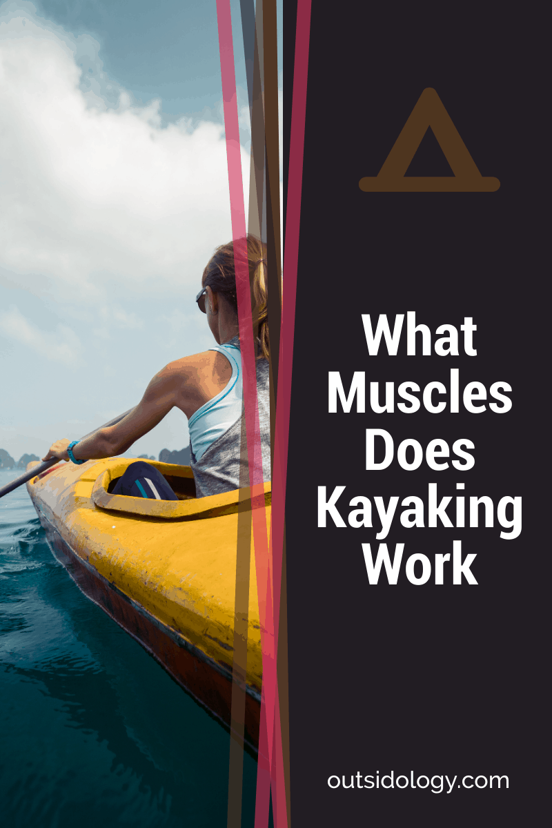 What Muscles Does Kayaking Works