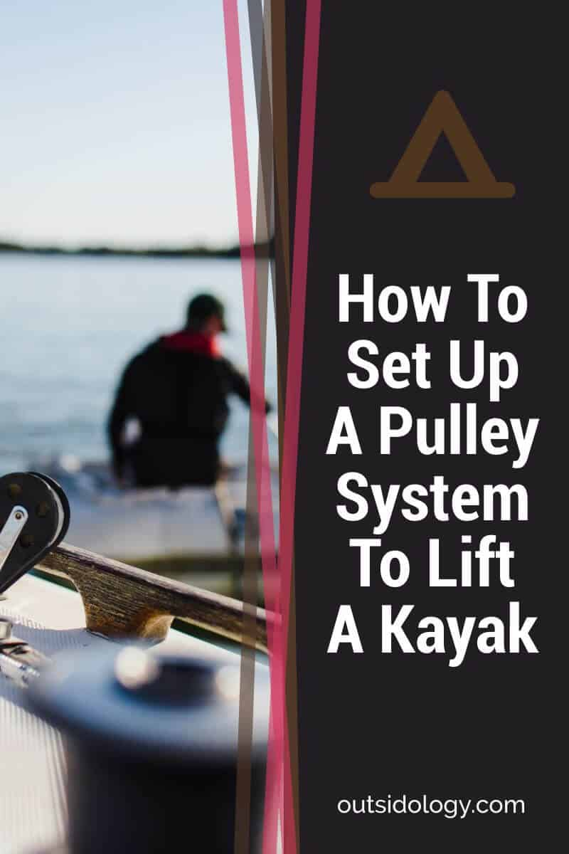 How To Set Up A Pulley System To Lift A Kayak