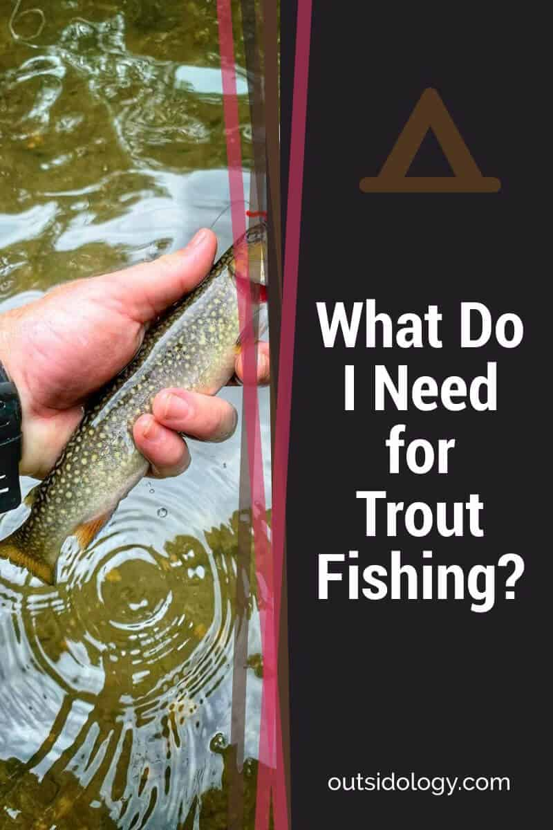 What Do I Need for Trout Fishing