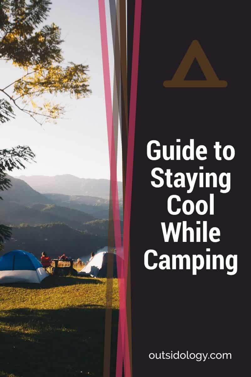 Guide to Staying Cool While Camping