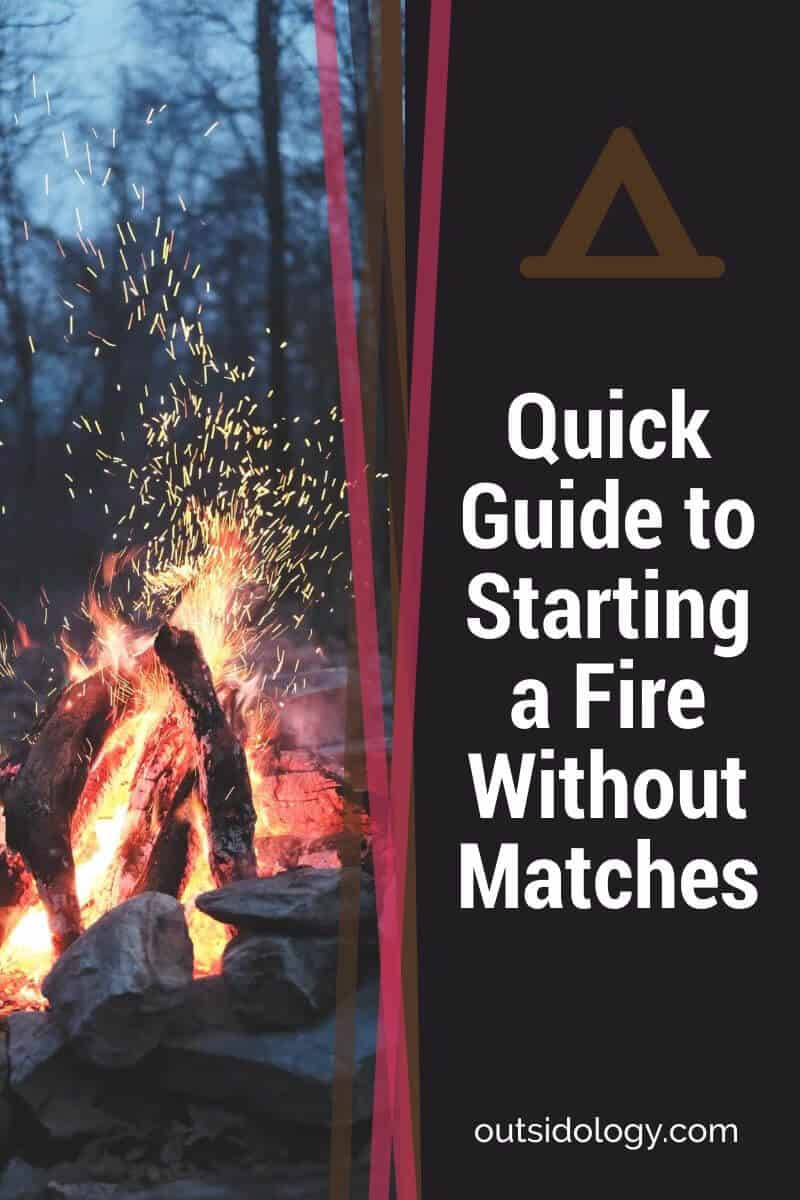 Quick Guide to Starting a Fire Without Matches