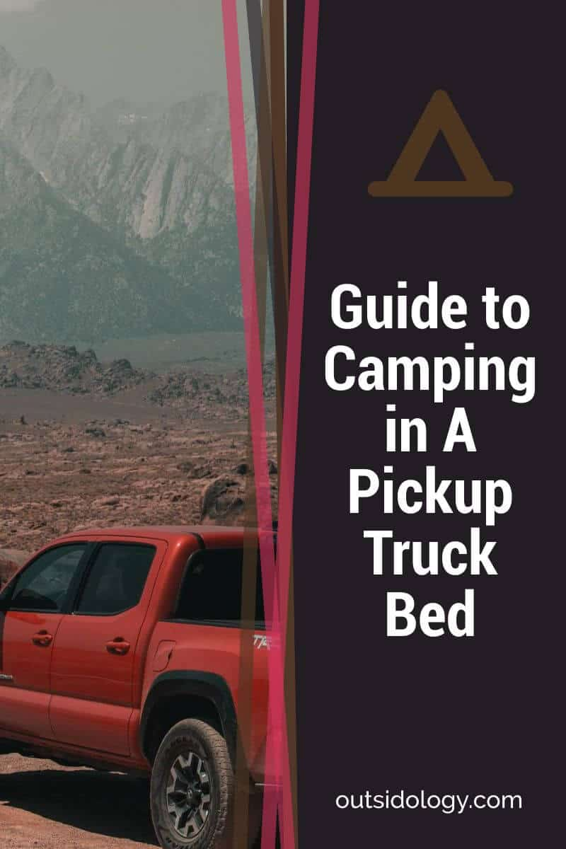 Guide to Camping in A Pickup Truck Bed