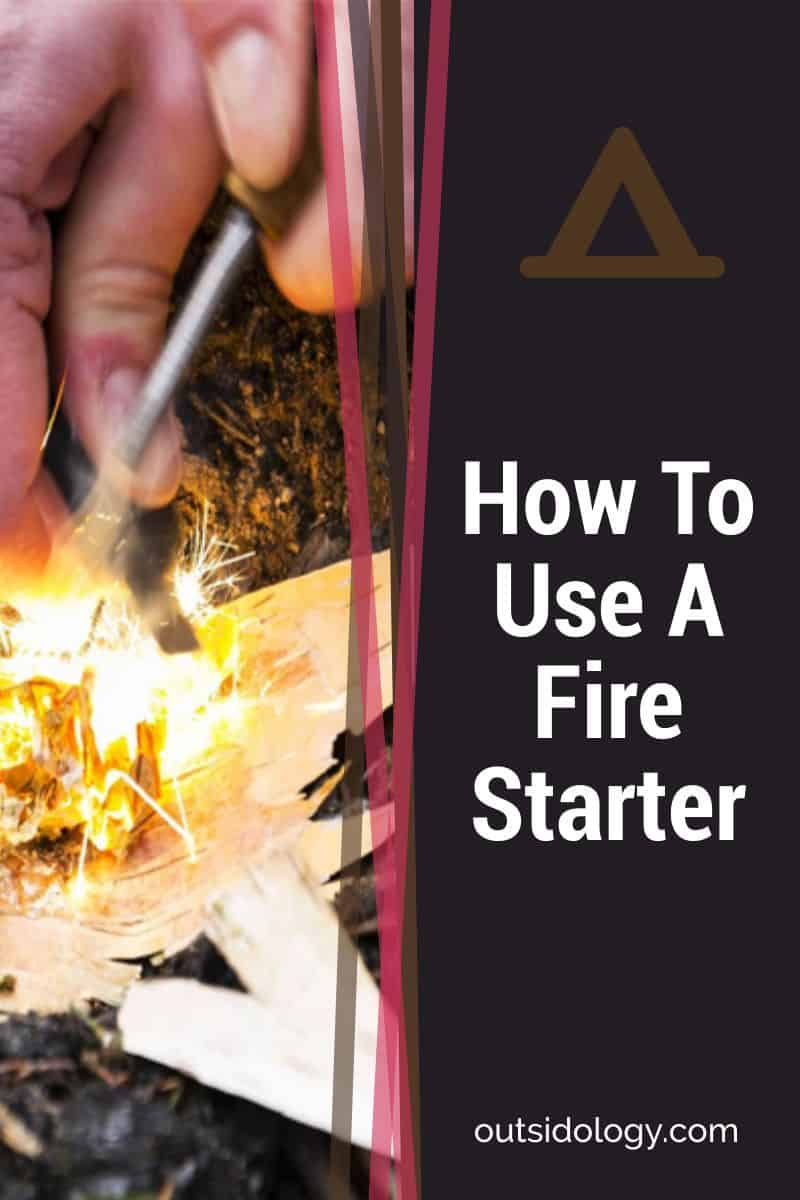 How To Use A Fire Starter