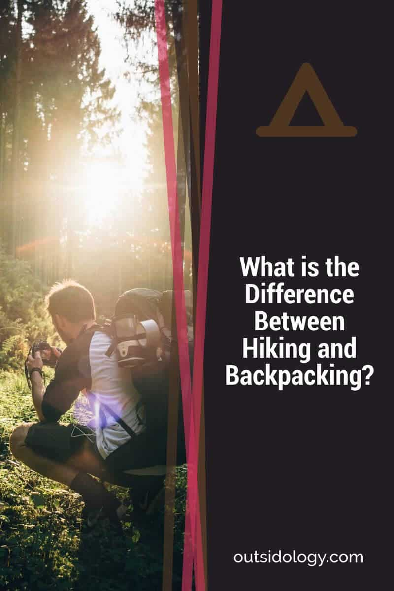 What is the Difference Between Hiking and Backpacking