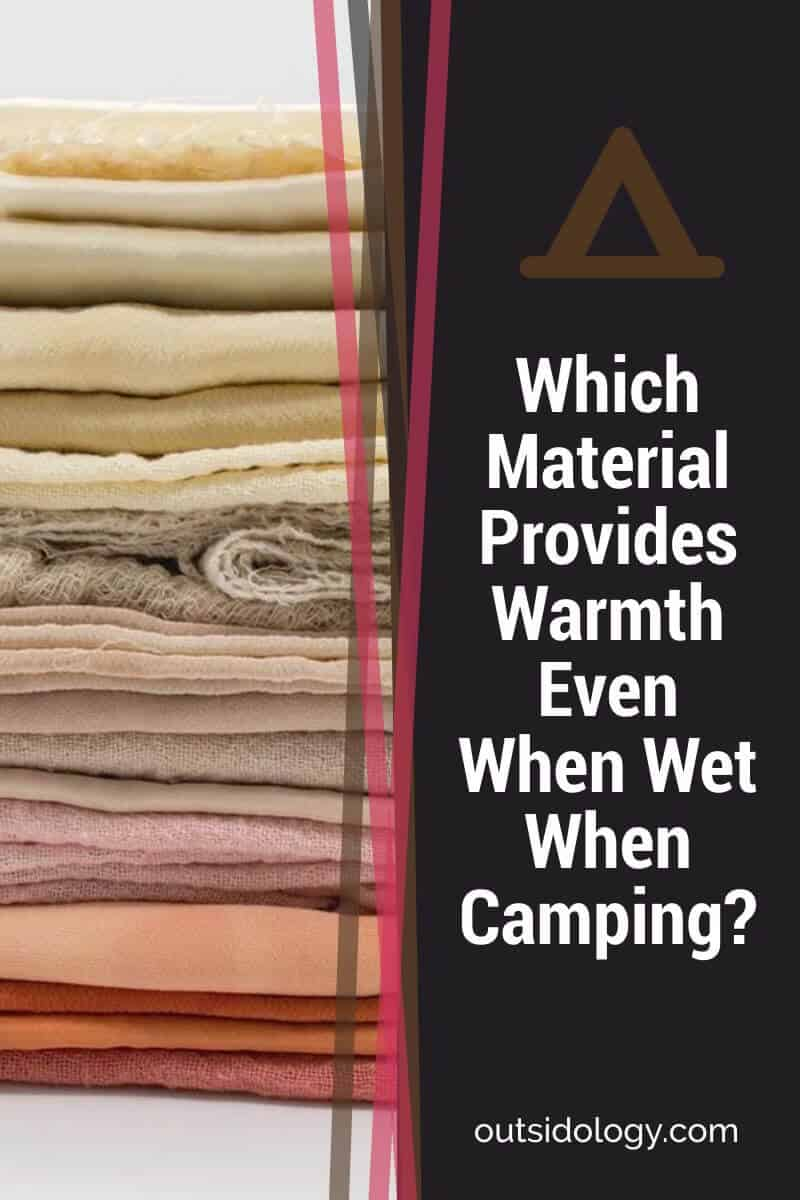 Which Material Provides Warmth Even When Wet When Camping (2)