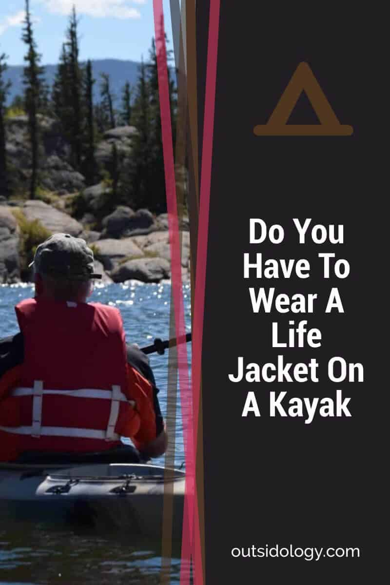 Do You Have To Wear A Life Jacket On A Kayak