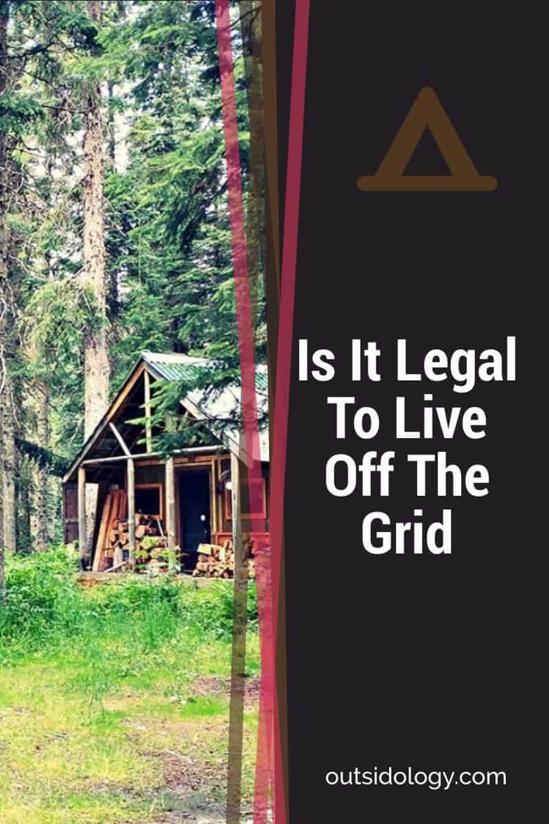 Is It Legal To Live Off The Grid