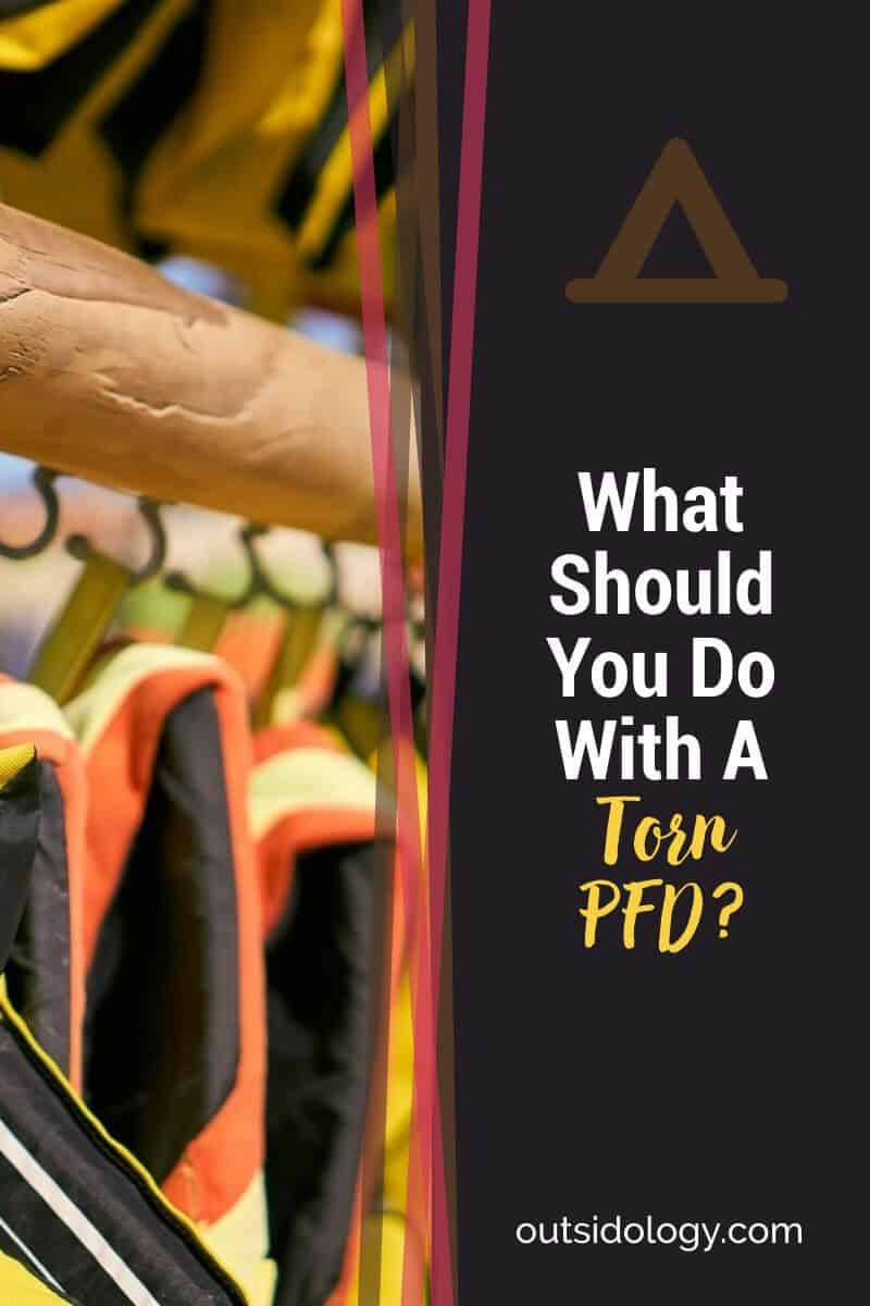 What Should You Do With A Torn PFD (2)
